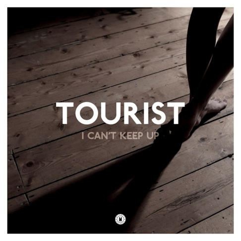 Tourist-I-Cant-Keep-Up-feat.-Will-Heard
